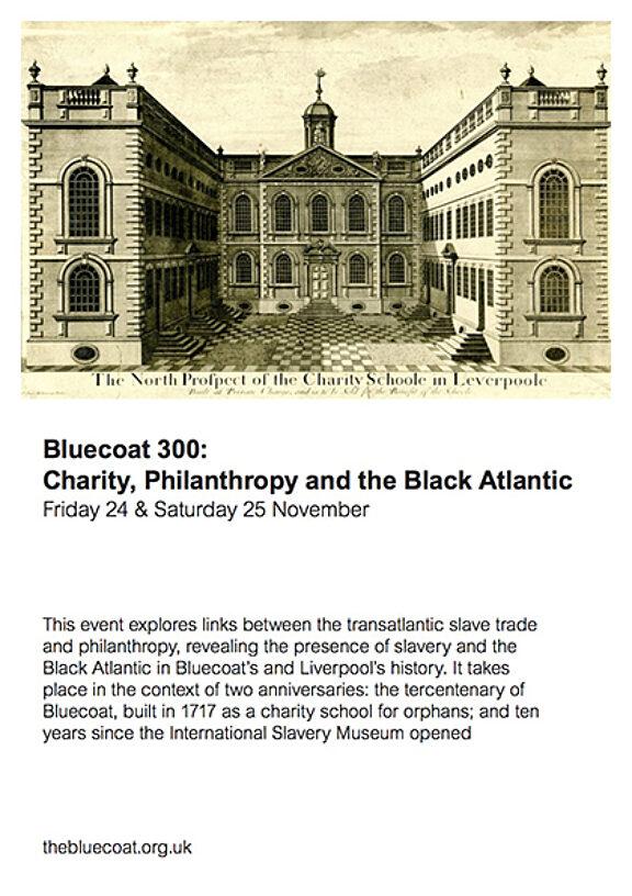 Bluecoat 300: Charity, Philanthropy and the Black Atlantic flyer